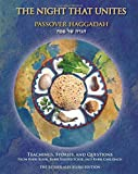 img - for The Night That Unites Passover Haggadah: Teachings, Stories, and Questions from Rabbi Kook, Rabbi Soloveitchik, and Rabbi Carlebach book / textbook / text book