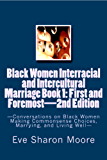 Black Women Interracial and Intercultural Marriage BOOK 1: First and Foremost 2nd Edition
