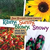 Rainy, Sunny, Blowy, Snowy - What Are Seasons?, Jane Brocket, 1467702315