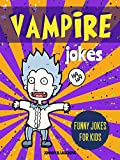 Vampire Jokes: Funny Riddles and Jokes for Kids (Halloween Series Book 3)