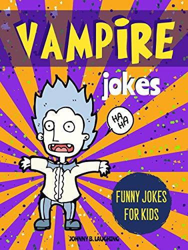 Vampire Jokes: Funny Riddles and Jokes for Kids (Halloween Series Book -