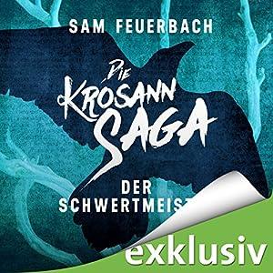 Der Schwertmeister (Die Krosann-Saga - Lehrjahre 2) Hörbuch