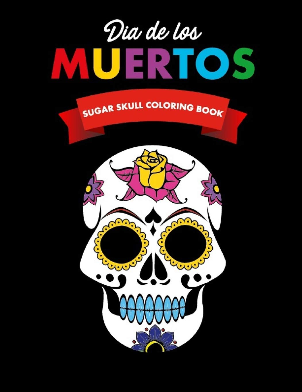 - Buy Dia De Los Muertos Sugar Skull Coloring Book: Day Of The Dead