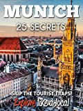MUNICH 25 Secrets - The Locals Travel Guide  For Your Trip to Munich (Germany) 2018