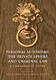 Personal Autonomy, the Private Sphere and Criminal Law, , 1901362825