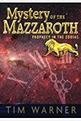 Mystery of the Mazzaroth: Prophecy in the Zodiac