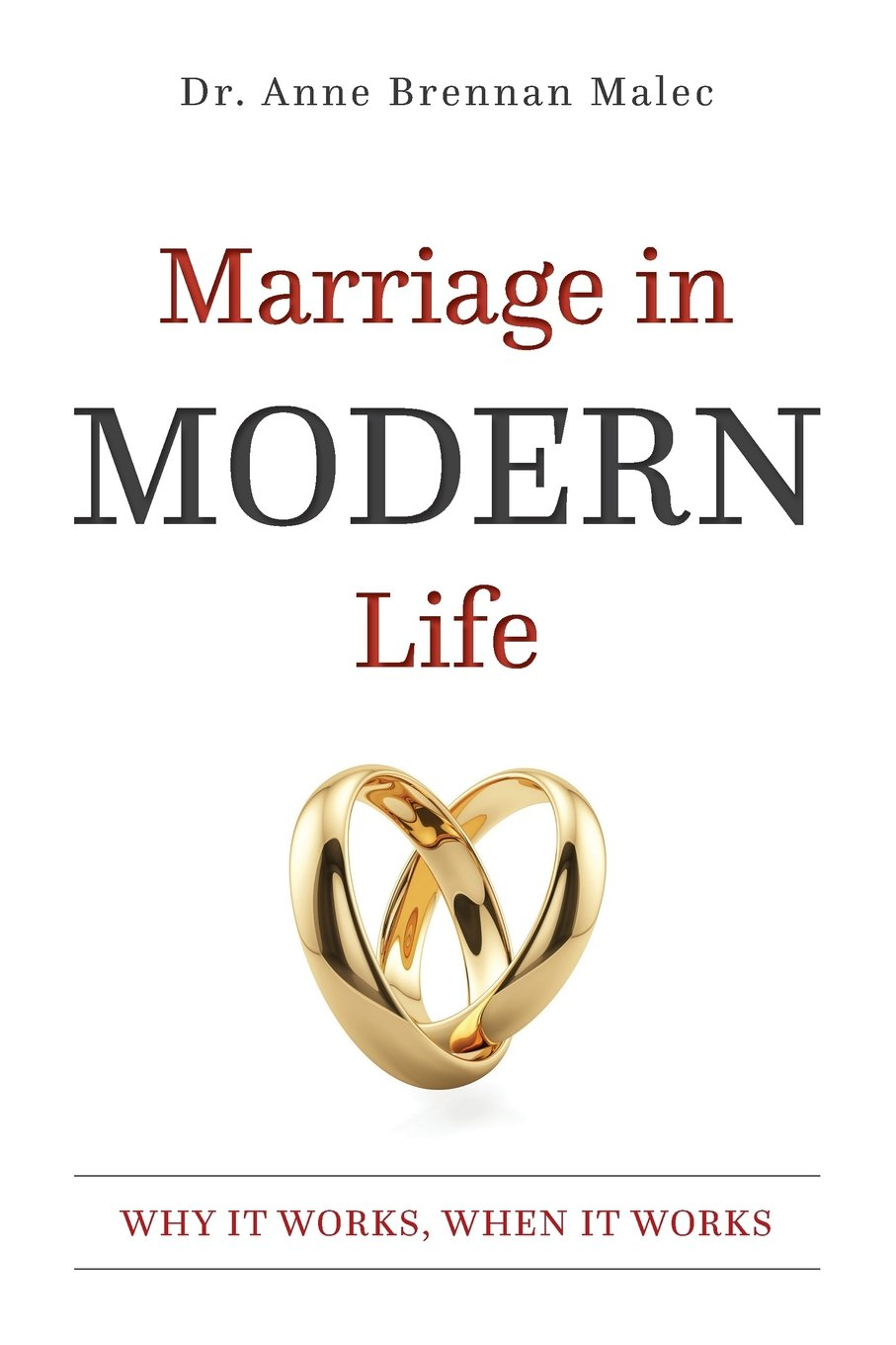 Marriage in Modern Life: Why It Works, When It Works ebook