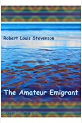 The Amateur Emigrant (Annotated) Kindle Edition