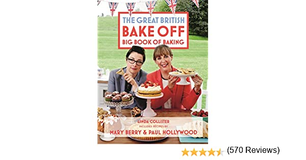 Great British Bake Off: Big Book of Baking: Amazon.es: Collister ...