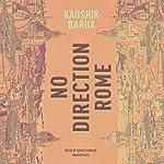 No Direction Rome | Kaushik Barua