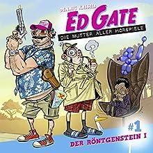 Der Röntgenstein 1 (Ed Gate - Die Mutter aller Hörspiele 1) Hörspiel von Dennis Kassel Gesprochen von: David Nathan, Simon Jäger