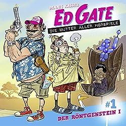 Der Röntgenstein 1 (Ed Gate - Die Mutter aller Hörspiele 1)