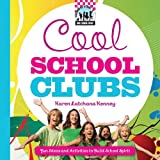 Cool School Clubs: Fun Ideas and Activities to Build School Spirit
