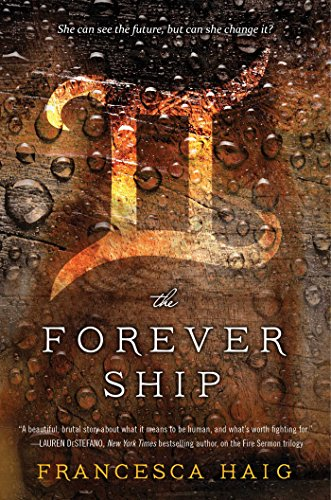 The Forever Ship (The Fire Sermon) by Francesca Haig
