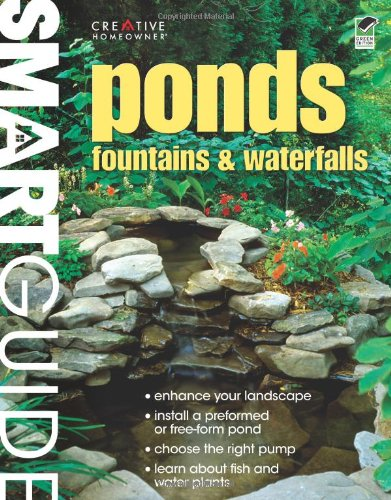 Smart Guide®: Ponds, Fountains & Waterfalls (Landscaping)