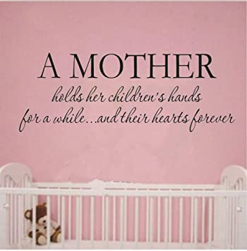 Bibitime Sayings A Mother Holds Her Childrens Hands For While