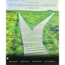 An Introduction to Psychological Science, First Canadian Edition, Loose Leaf Version