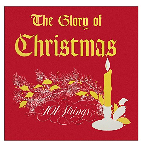 101 Strings - The Glory Of Christmas (Remastered From The Original Master Tapes) - Zortam Music