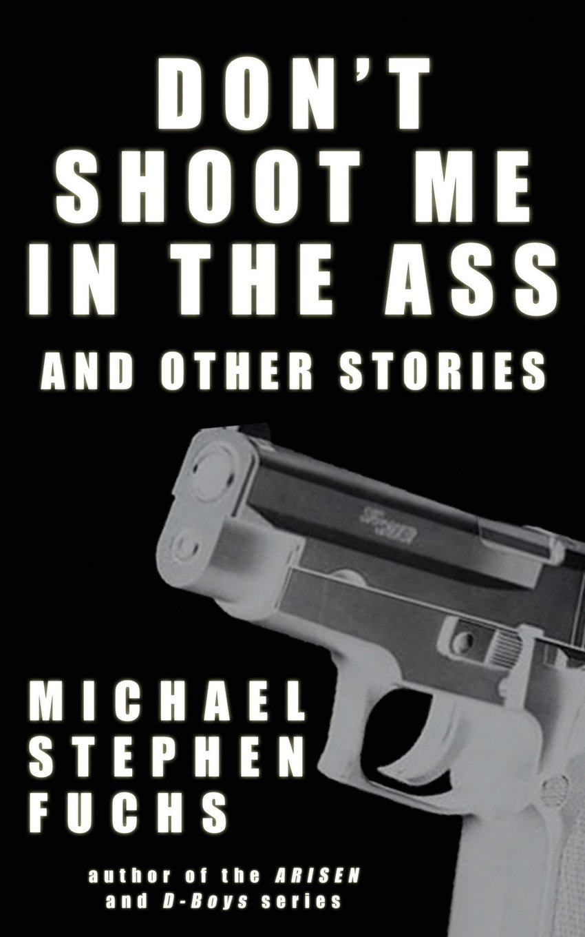 Download Don't Shoot Me In The Ass, And Other Stories PDF