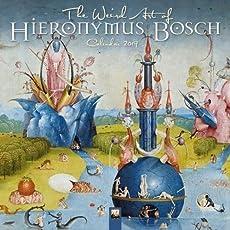 The Weird Art of Hieronymous Bosch Wall Calendar 2019 (Art Calendar)