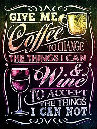 Dark Branches Metal Vintage Retro Shabby-Chic GIVE ME Coffee to Change The Things I CAN Wine to Change The Things I CAN NOT Wall Plaque (2984) ()