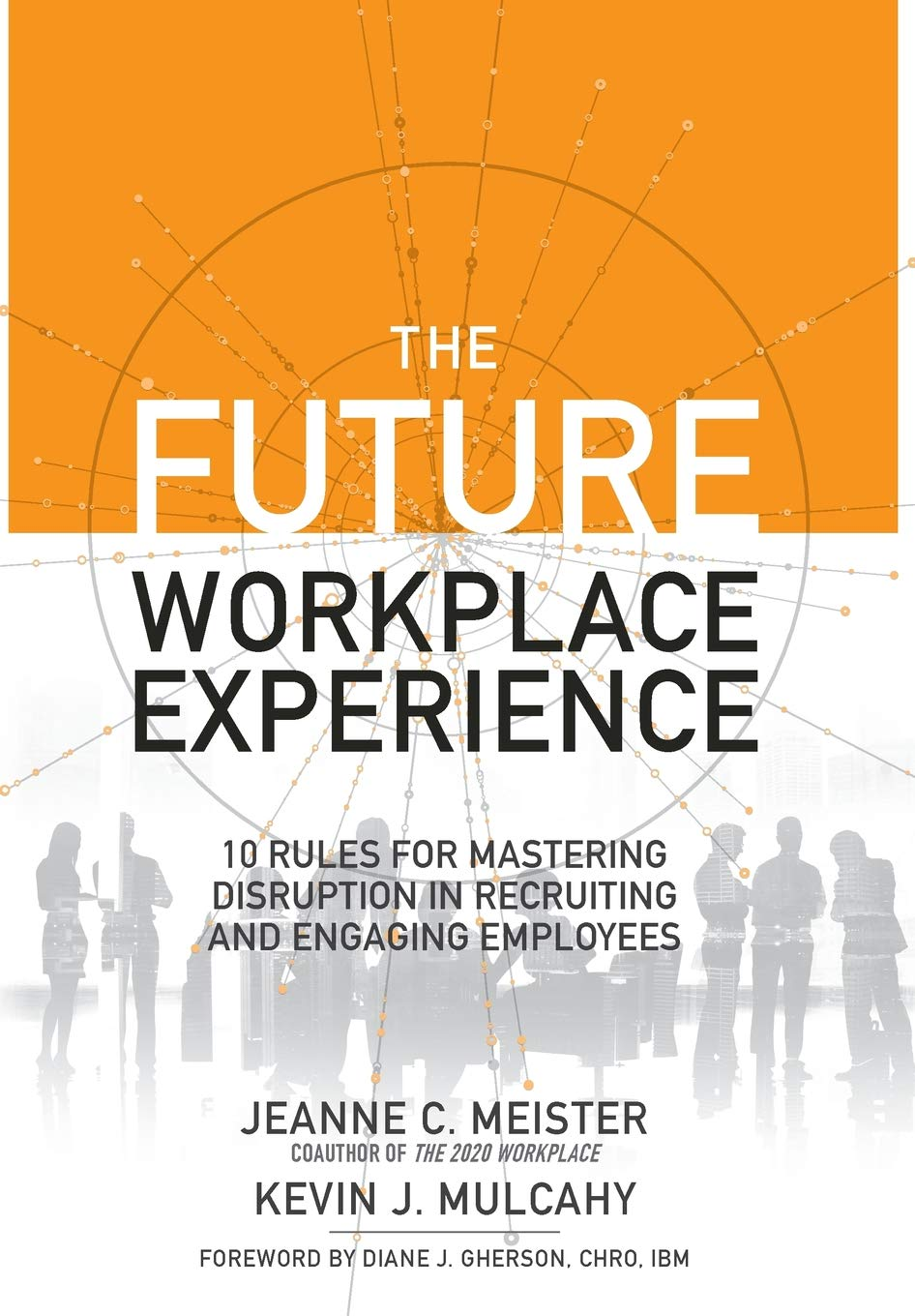 The Future Workplace Experience: 10 Rules For Mastering