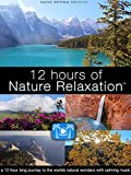 12 Hours of Nature Relaxation
