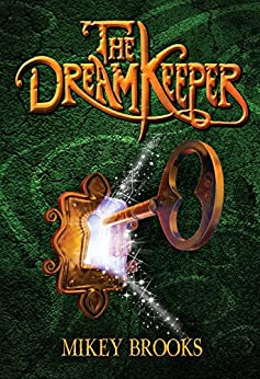 The Dream Keeper (The Dream Keeper Chronicles Book 1) by [Brooks, Mikey]
