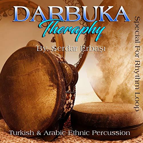 Darbuka Theraphy (Turkish & Arabic Ethnic Percussion)