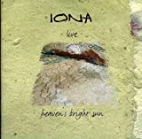 Heaven's Bright Sun by IONA (2005-05-03)