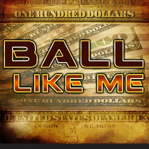 Ball Like Me (deluxe)