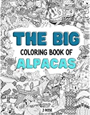 ALPACAS: THE BIG COLORING BOOK OF ALPACAS: An Awesome Alpaca Adult Coloring Book - Great Gift Idea