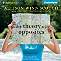 The Theory of Opposites: A Novel Audiobook by Allison Winn Scotch Narrated by Christina Traister