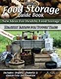 Healthy Food Storage Guide Book: + Bonus Book Healthy Eating for Tough Times