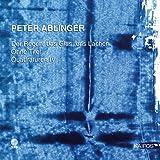 Peter Ablinger: Der Regen, das Glas, das Lachen, Ohne Titel & Quadraturen IV 'Selbstportrait mit Berlin'