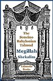 Talmud Megillah and Shekalim (Soncino Babylonian Talmud Book 21)