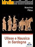 Ulisse e Nausica in Sardegna (Studi classici Vol. 2)