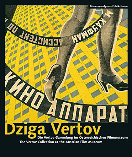 Dziga Vertov: The Vertov Collection at the Austrian Film Museum (Austrian Film Museum Books)
