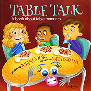 Table Talk: A Book About Table Manners (Building Relationships) Paperback – February 1, 2016