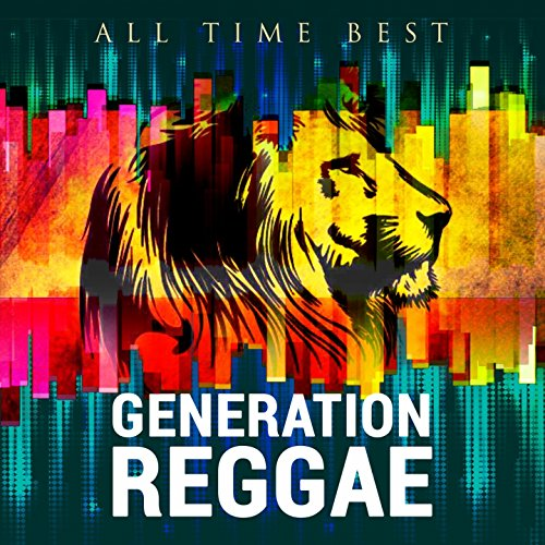 All Time Best: Generation Reggae (Best Reggae Albums Of All Time)