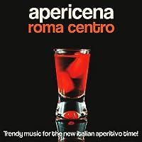 Apericena Roma centro (Trendy Music for the New Italian Aperitivo Time!)