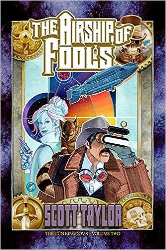 Airship of Fools: Volume 2 (The Gun Kingdoms)
