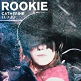 Rookie by Catherine Leduc