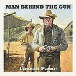 Man Behind the Gun | Lauran Paine