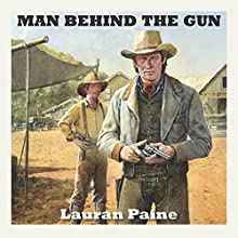 Man Behind the Gun Audiobook by Lauran Paine Narrated by Jeff Harding