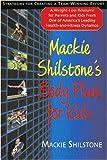 Mackie Shilstone's Body Plan for Kids, MacKie Shilstone, 1591202493