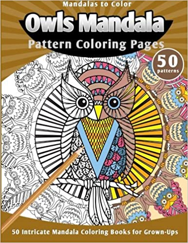 Amazoncom Mandalas To Color Owls Mandala Pattern Coloring Pages