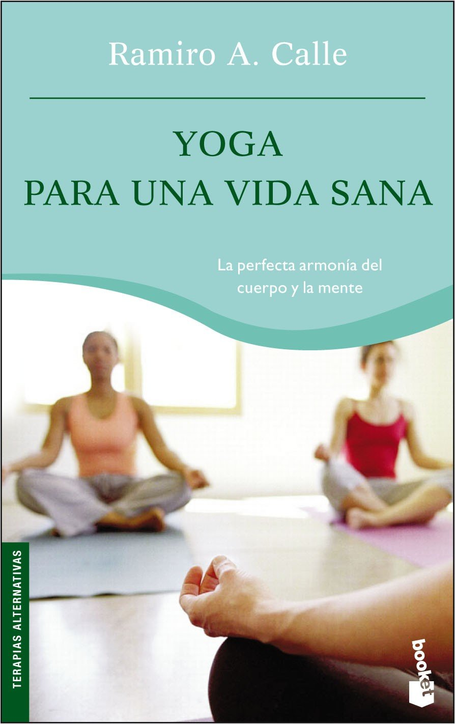 Yoga para una vida sana: 1 (Prácticos): Amazon.es: Ramiro A ...