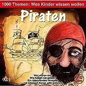 Piraten (1000 Themen - Was Kinder wissen wollen) | Angela Lenz