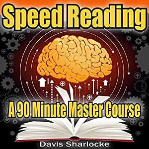 Speed Reading: A 90-Minute Master Course Audiobook